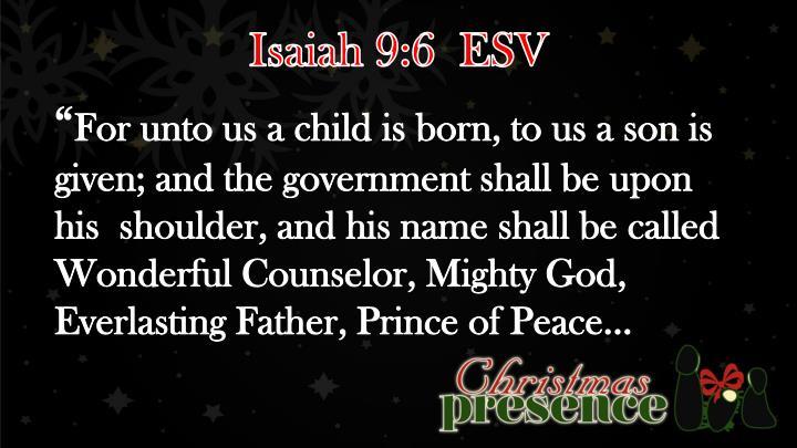 Isaiah 9:6  ESV