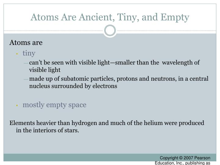 Atoms Are Ancient, Tiny, and Empty
