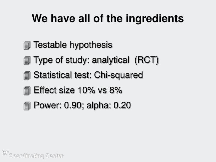 We have all of the ingredients
