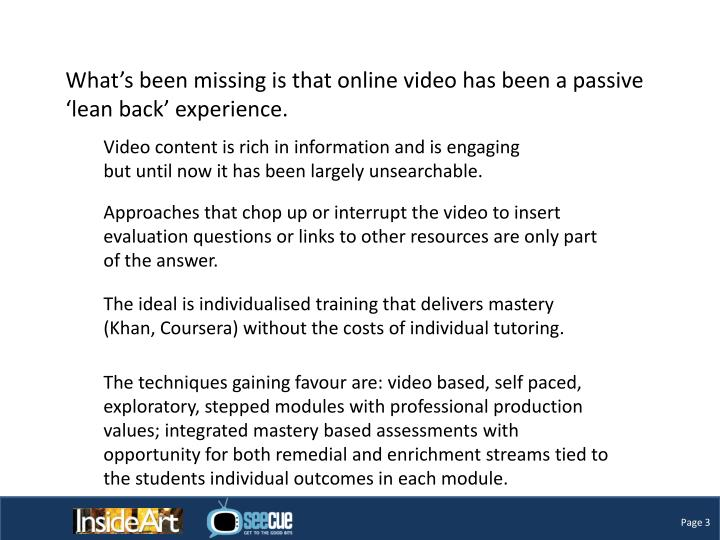 What's been missing is that online video has been a passive 'lean back' experience.