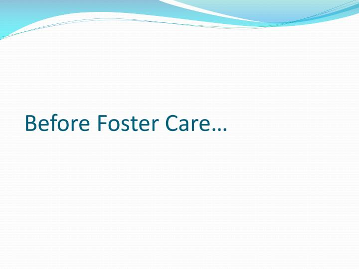 Before foster care