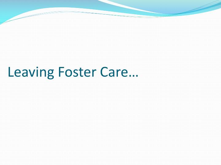Leaving Foster Care…