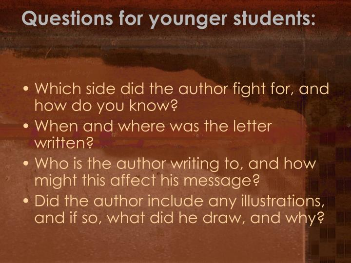 Questions for younger students: