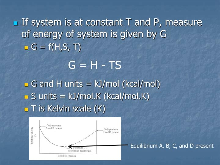 If system is at constant T and P, measure of energy of system is given by G