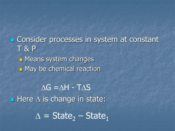 Consider processes in system at constant T & P