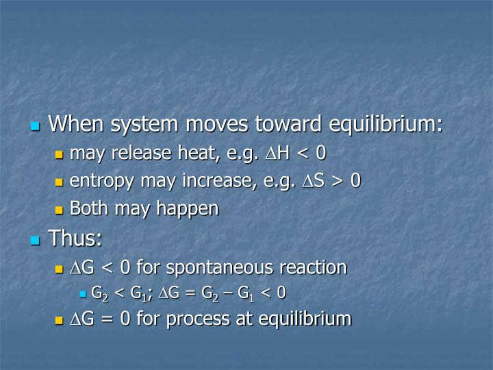 When system moves toward equilibrium: