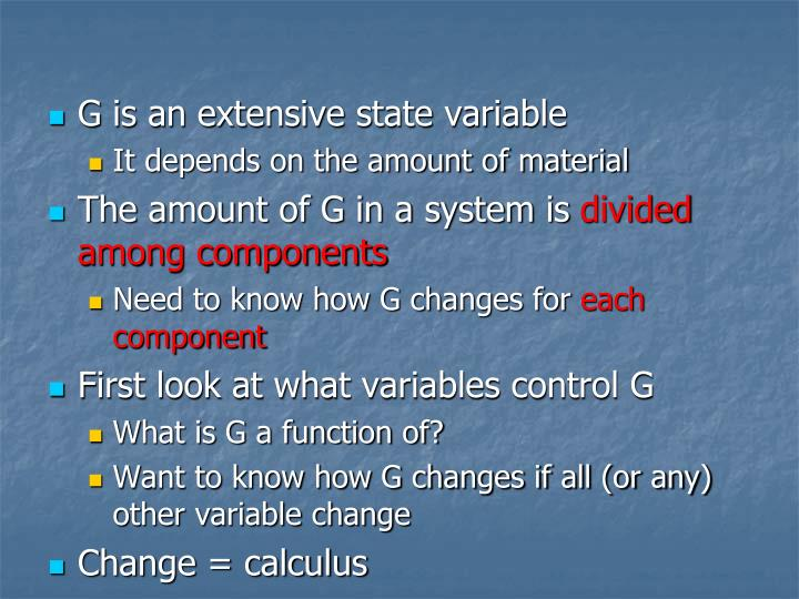 G is an extensive state variable