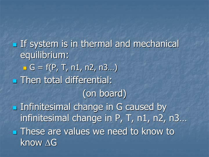If system is in thermal and mechanical equilibrium: