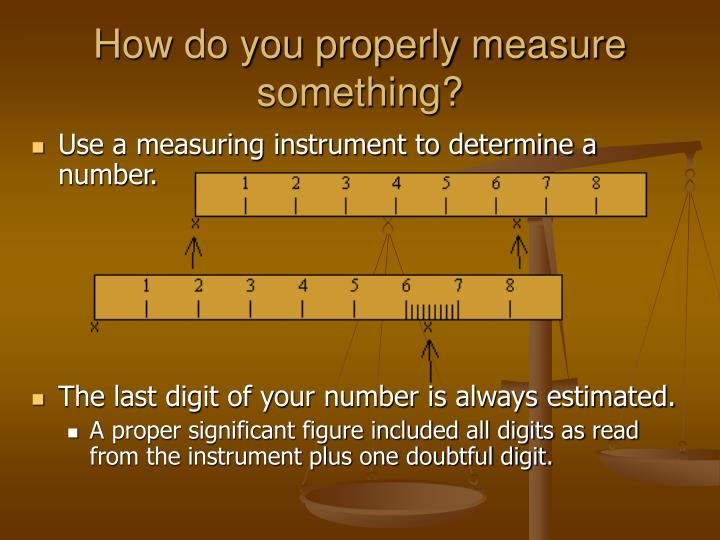 How do you properly measure something?