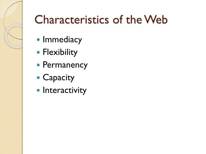 Characteristics of the Web