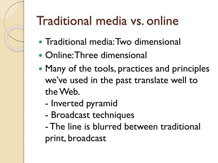 Traditional media vs. online