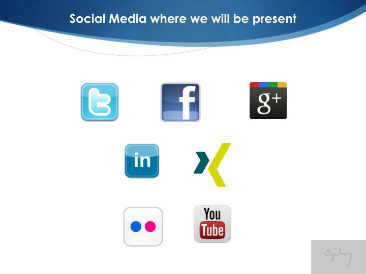 Social Media where we will be present
