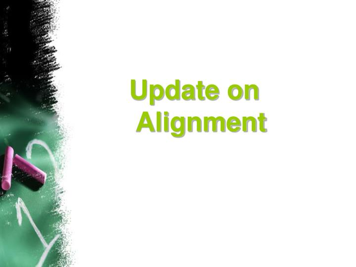 Update on Alignment