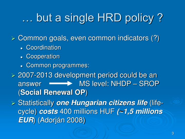 But a single hrd policy