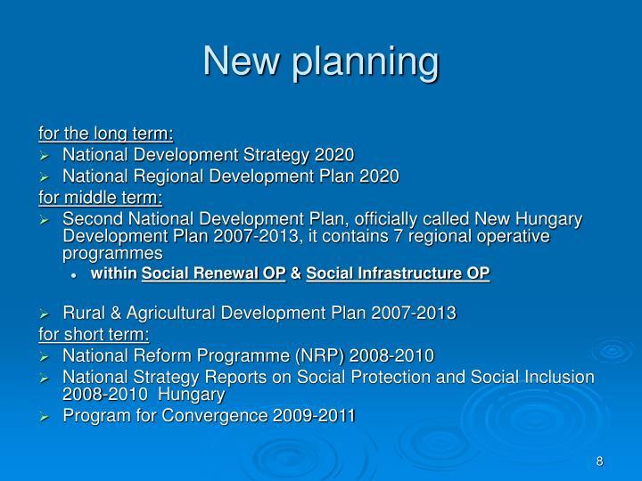New planning