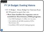 fy 14 budget dueling visions