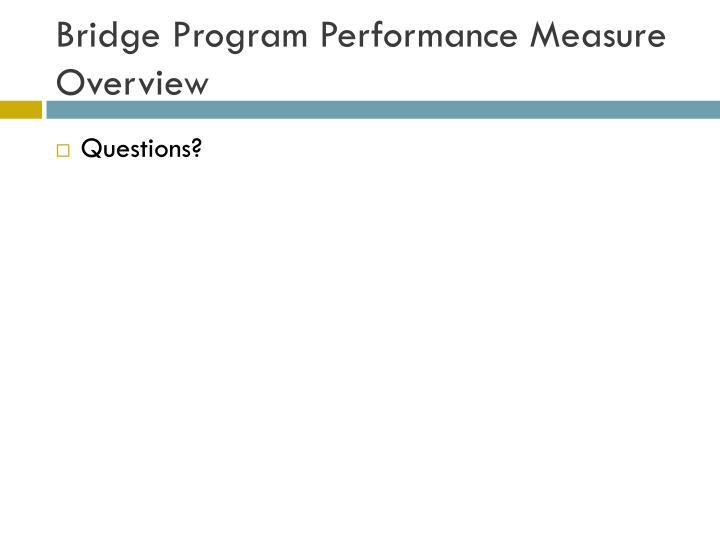 Bridge Program Performance Measure Overview