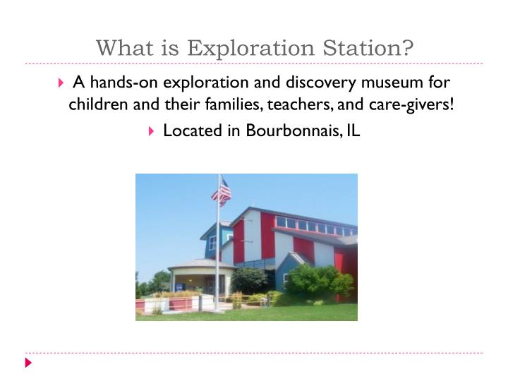What is Exploration Station?