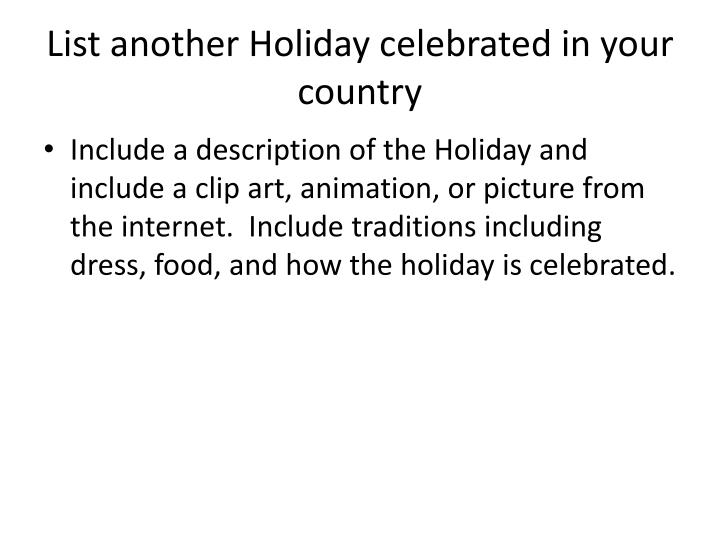 List another Holiday celebrated in your country