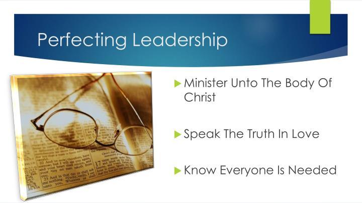 Perfecting Leadership