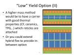 low yield option ii