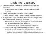 single pixel geometry