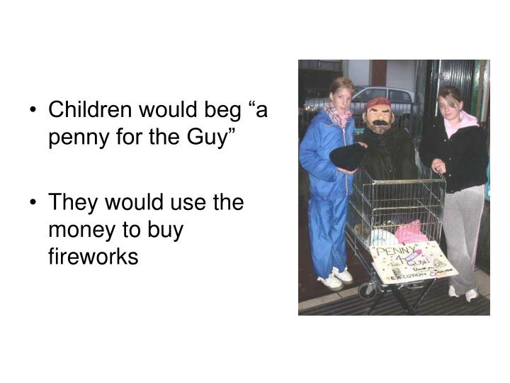"Children would beg ""a penny for the Guy"""