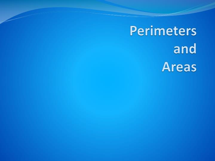 Perimeters and areas