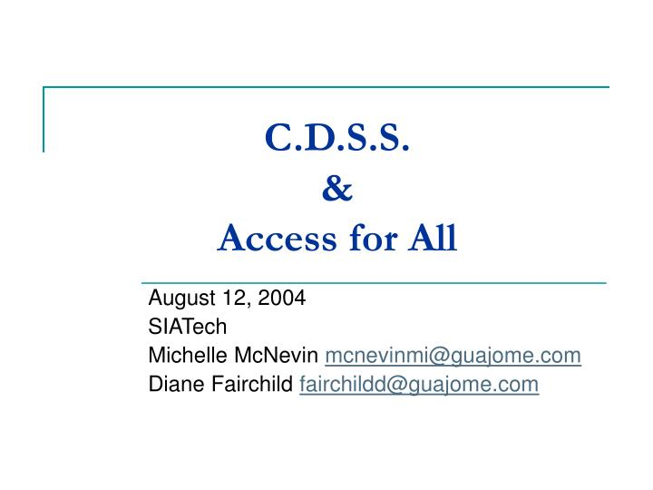 C d s s access for all