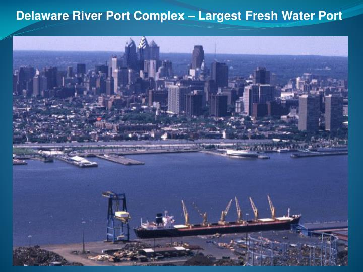 Delaware River Port Complex – Largest Fresh Water Port
