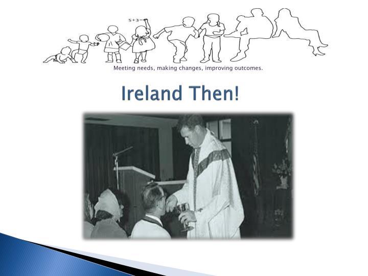 Ireland Then!