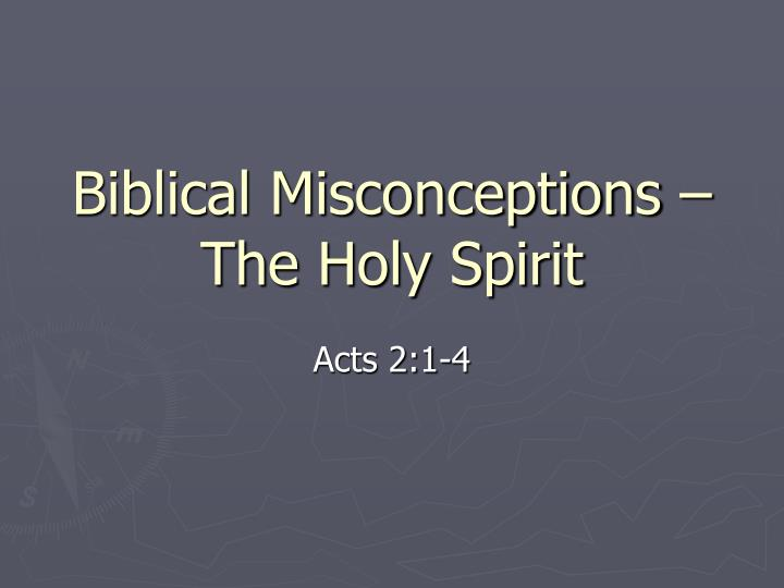 biblical misconceptions the holy spirit