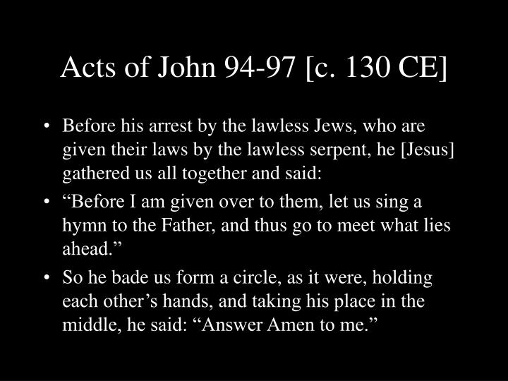 Acts of John 94-97 [c. 130 CE]