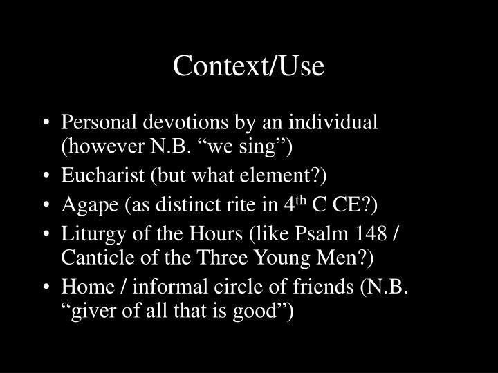 Context/Use
