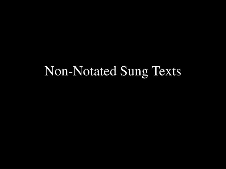Non-Notated Sung Texts