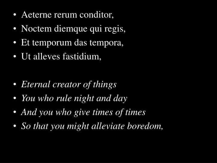 Aeterne rerum conditor,