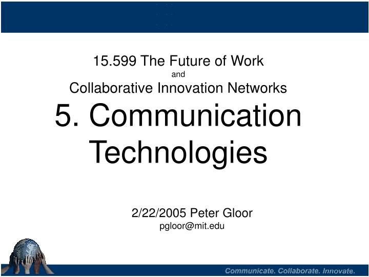 15 599 the future of work and collaborative innovation networks 5 communication technologies