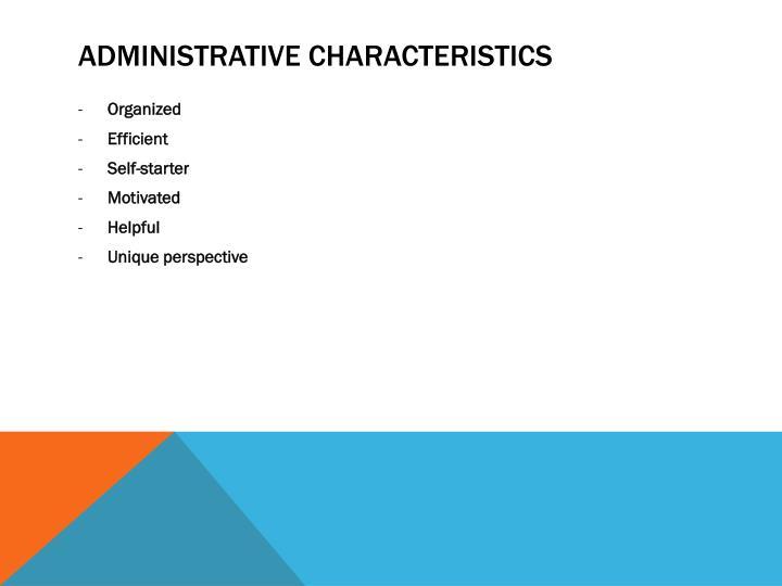 Administrative Characteristics