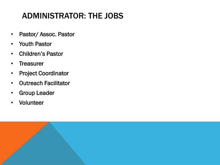 Administrator: The Jobs