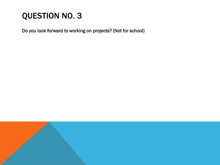 Question No. 3