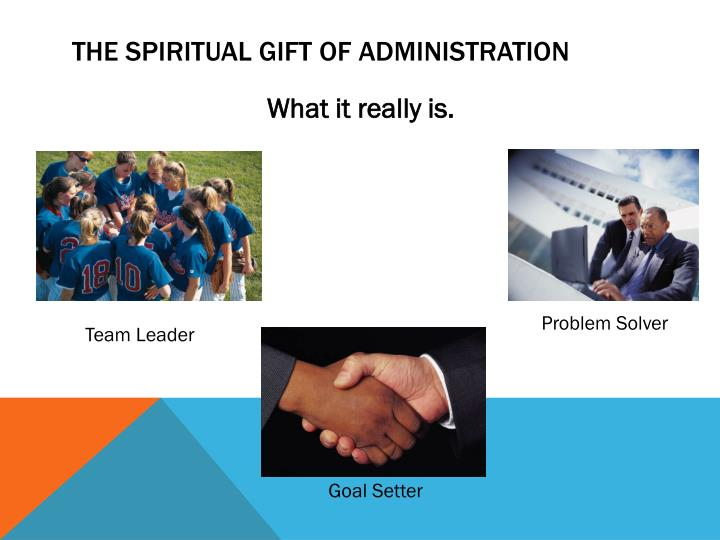The Spiritual Gift of administration