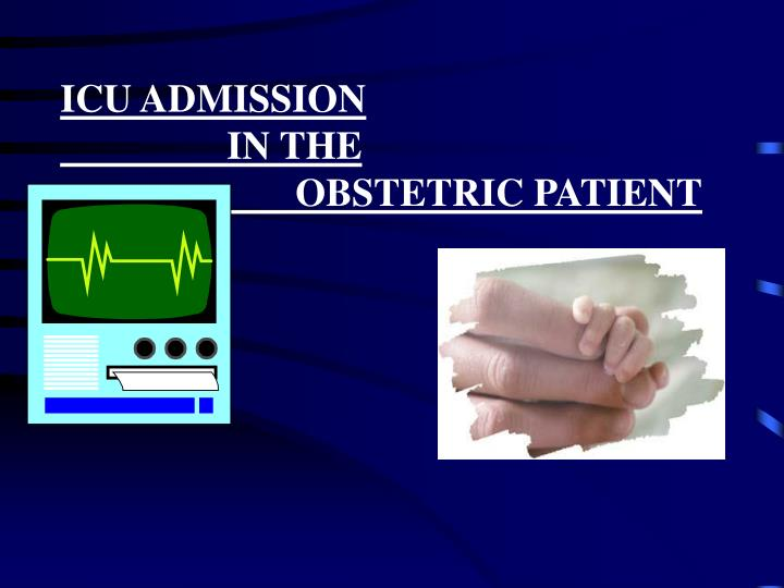 Icu admission in the obstetric patient