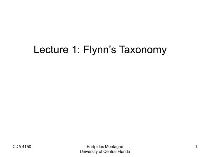 Lecture 1: Flynn's Taxonomy