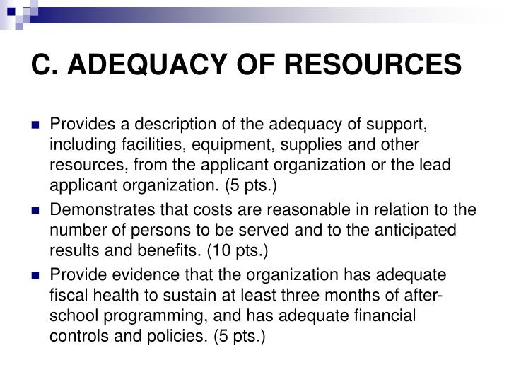 C. ADEQUACY OF RESOURCES