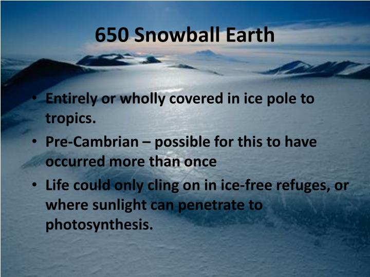650 Snowball Earth