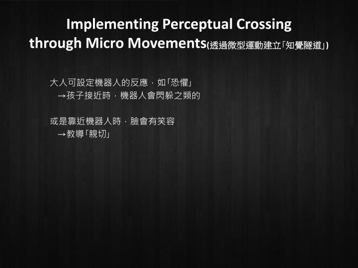 Implementing Perceptual Crossing