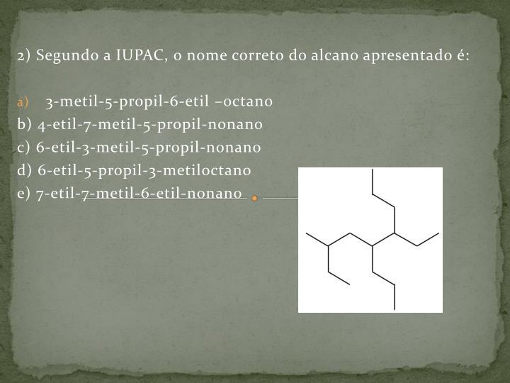 2) Segundo a IUPAC, o nome correto do