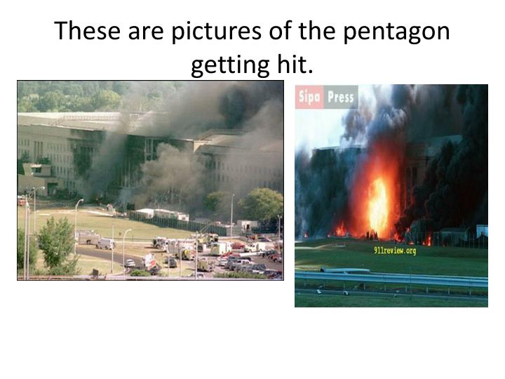 These are pictures of the pentagon getting hit.