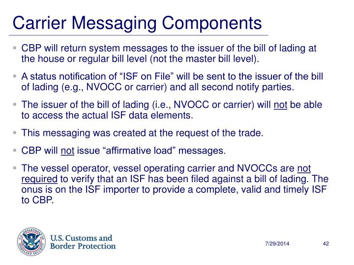CBP will return system messages to the issuer of the bill of lading at the house or regular bill level (not the master bill level).