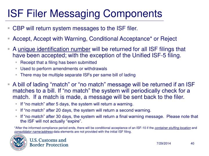CBP will return system messages to the ISF filer.